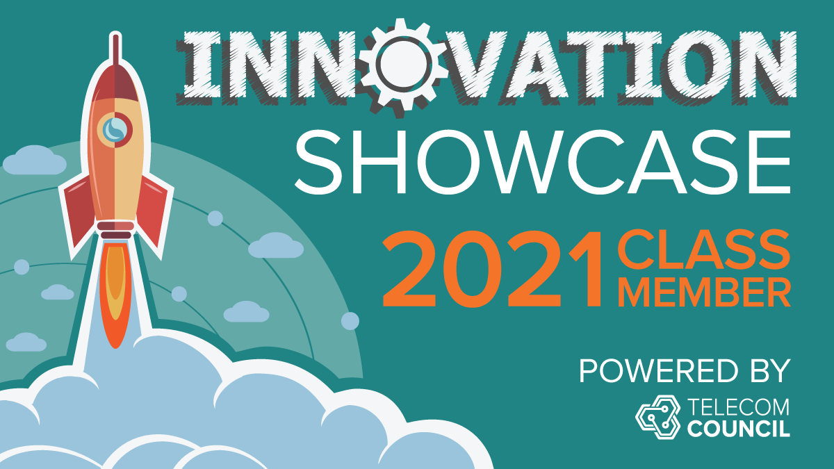 Announcing Telecom Council's Innovation Showcase Class of 2021